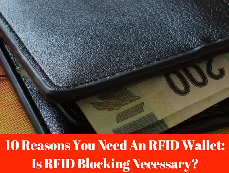 Why You Need An RFID Wallet