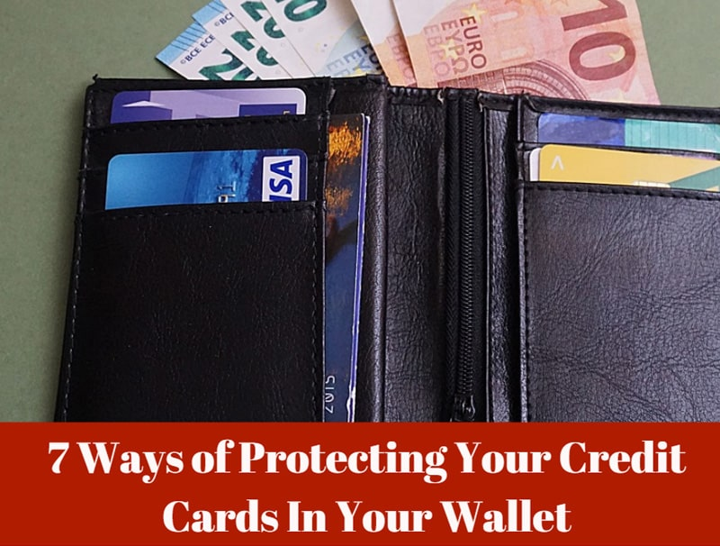 Ways of Protecting Your Credit Cards In Your Wallet
