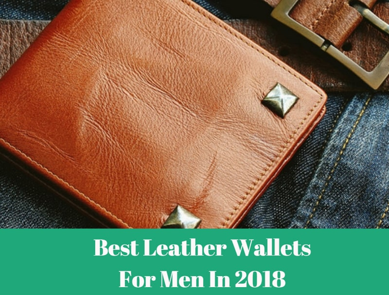 Best Leather Wallets For Men: Top 2019 Picks & Reviews