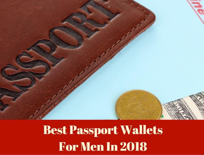 Best Passport Wallets For Men In 2019: Top Picks & Reviews