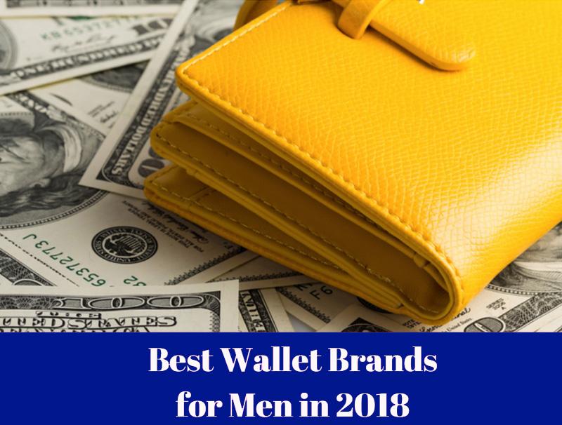 Best Wallet Brands For Men In 2019