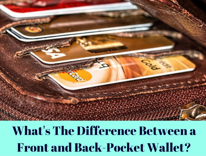 Difference Between A Front And Back Pocket Wallet